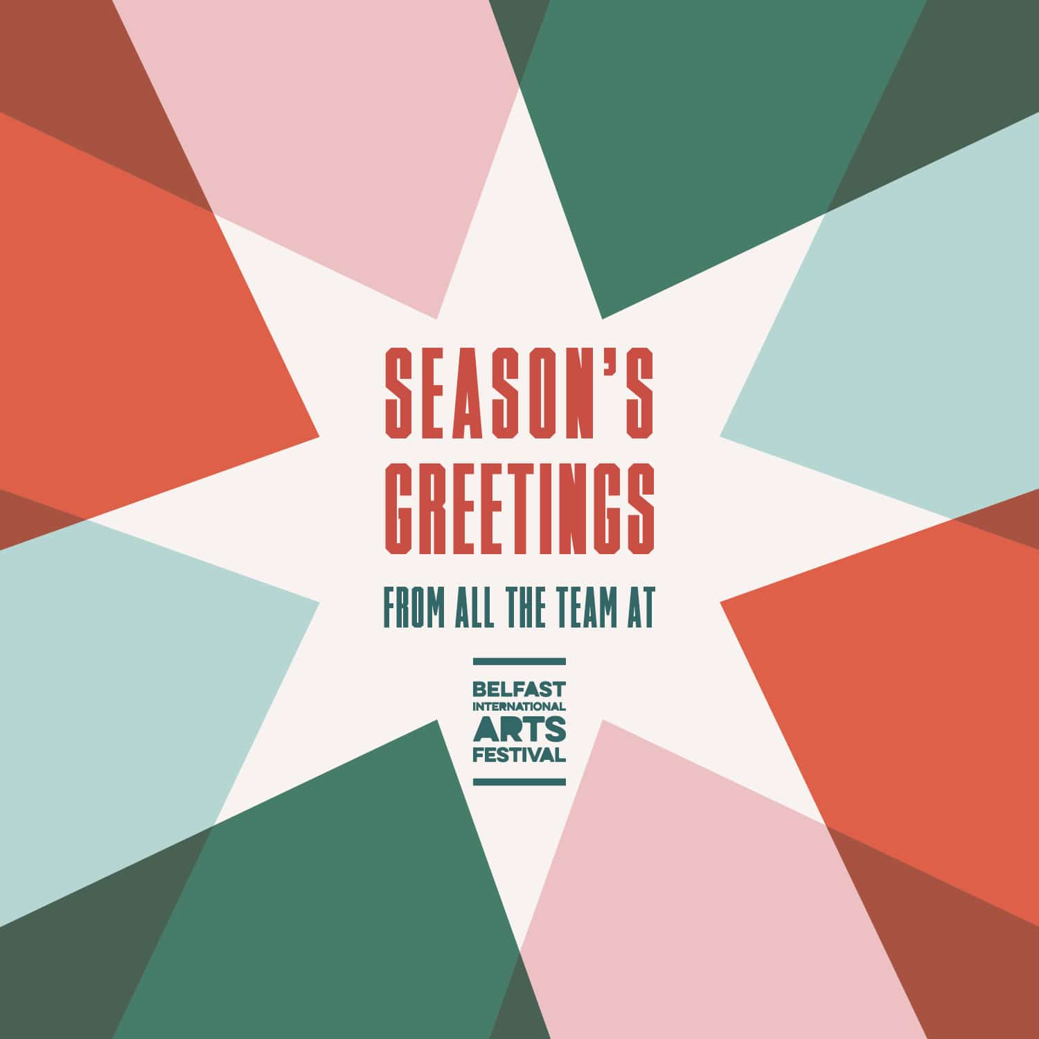 Seasons Greetings from all the team at Belfast International Arts Festival